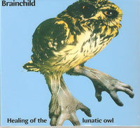 Album Cover of Brainchild - Healing Of The Lunatic Owl  (Digipak)