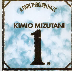 Album Cover of Mitzutani, Kimio - A Path Trough Haze