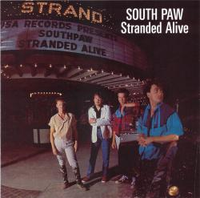 South Paw (US Southern/Hard Rock '85):  Stranded Alive