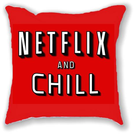 NETFLIX AND CHILL PILLOW