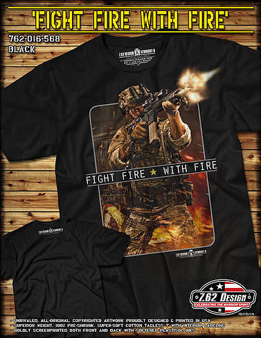 7.62 Design Fight Fire With Fire T-Shirt