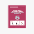 Pre-Choreographed Workout 5: The Progression Workout - Standing, Barre, Floor for Range of Motion