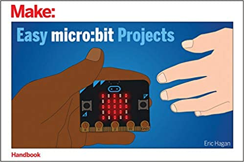 Make: Easy micro:bit Projects Book - Print