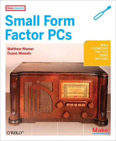 Make Projects: Small Form Factor PCs (PDF)