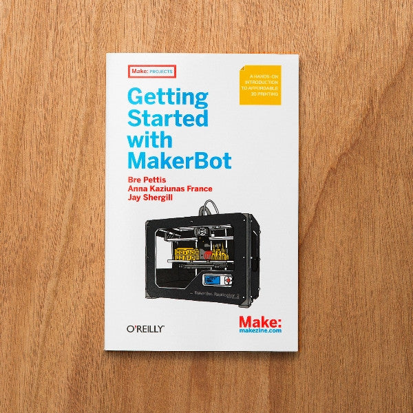 Getting Started with MakerBot, 1Ed
