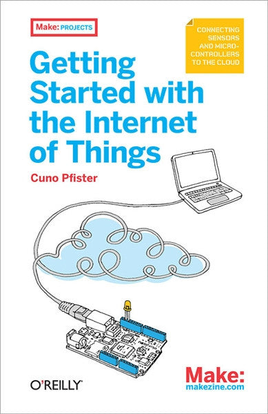 Make: Getting Started with the Internet of Things - PDF