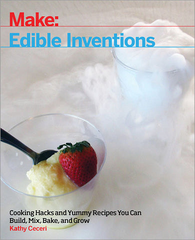 Make: Edible Inventions