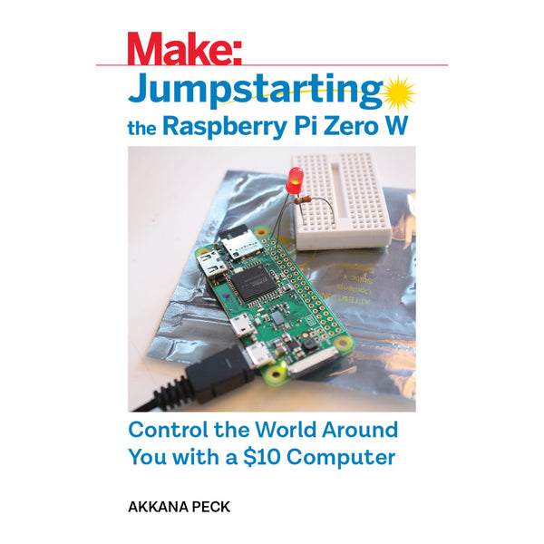 Make: Jumpstarting the Raspberry Pi Zero W - Print