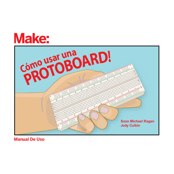 Make: How to Use a Breadboard! (Spanish Translated)