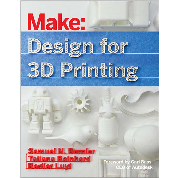 Make: Design for 3D Printing