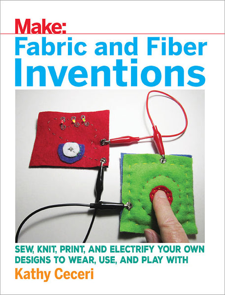 Make: Fabric and Fiber Inventions (PDF)