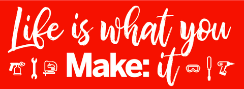 Sticker: Life is what you Make: it