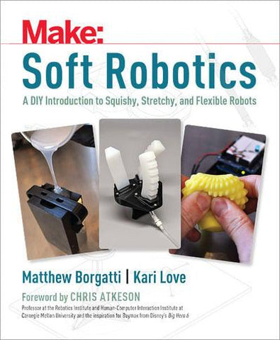 Make: Soft Robotics - Print