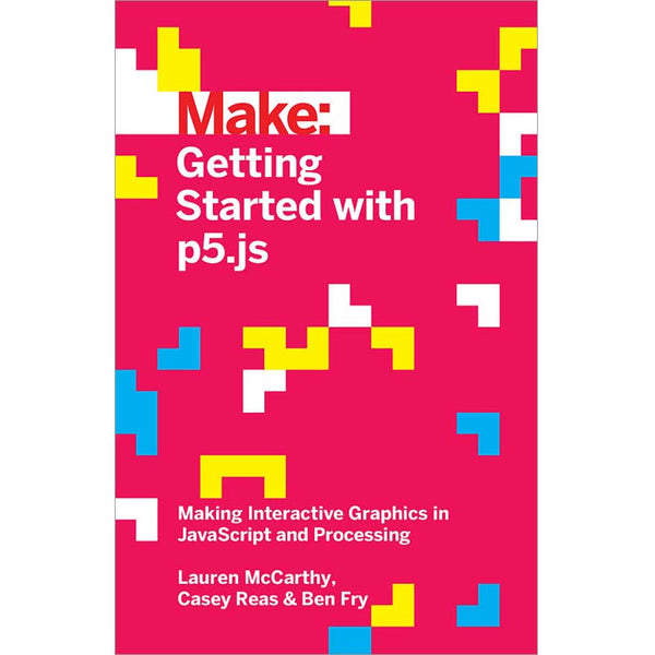 Make: Getting Started with p5 js - PDF