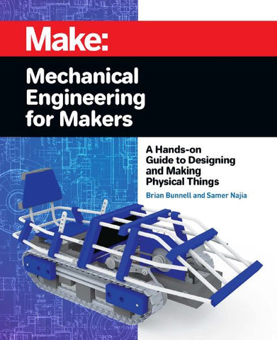 Make: Mechanical Engineering for Makers - Print