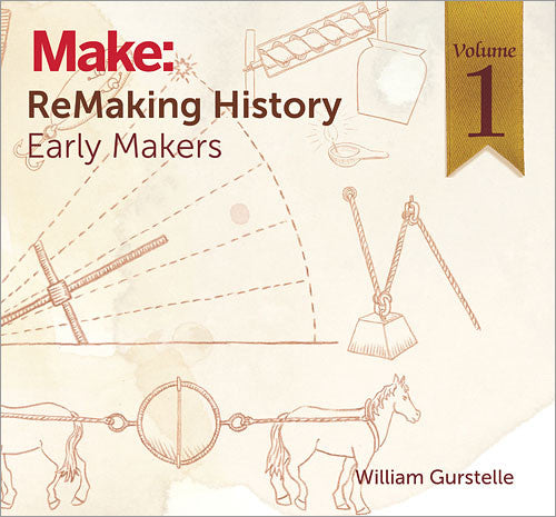 Make: ReMaking History, Vol. 1 - PDF