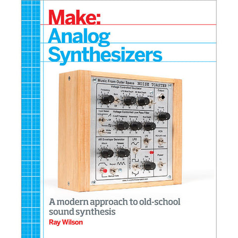 Make: Analog Synthesizers, 1Ed