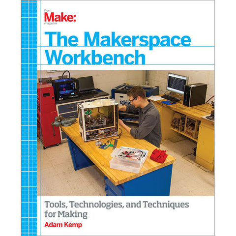 The Makerspace Workbench, 1Ed (PDF)