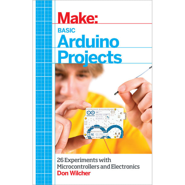 Make: Basic Arduino Projects, 1Ed