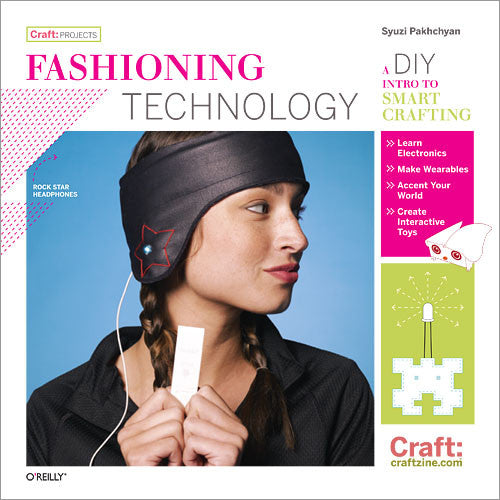 Make: Fashioning Technology A DIY Intro to Smart Crafting - PDF