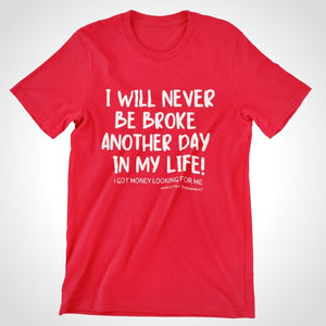I will NEVER be broke another day in my life! - What's Your Statement