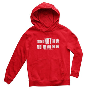 Today is not the day (hoodie) - What's Your Statement