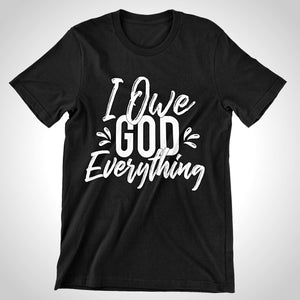 I Owe God Everything! - What's Your Statement