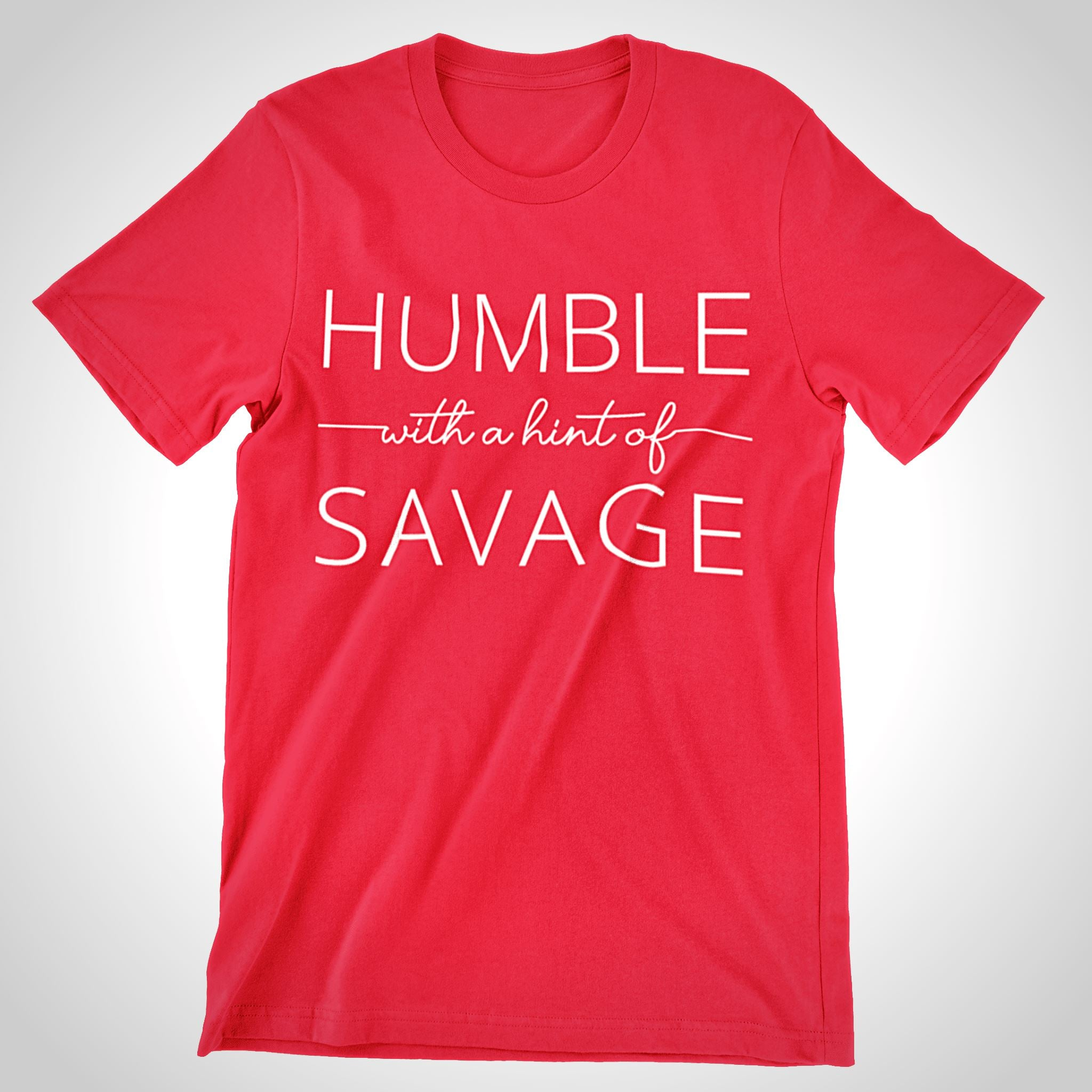 Humble With A Hint of Savage - What's Your Statement