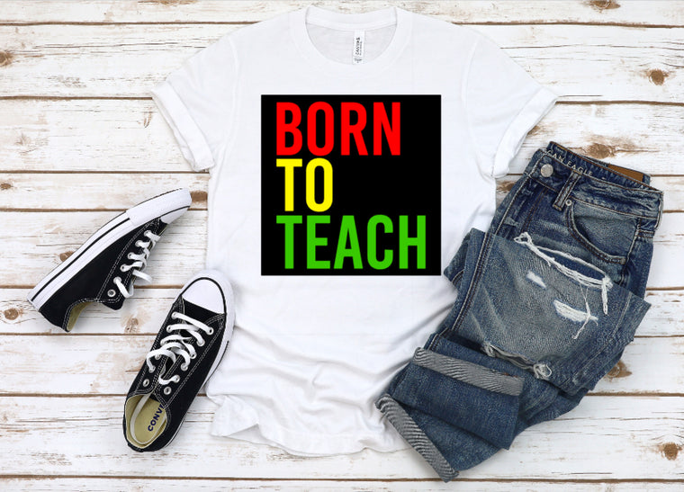 Born to Teach Exclusive (white tee)