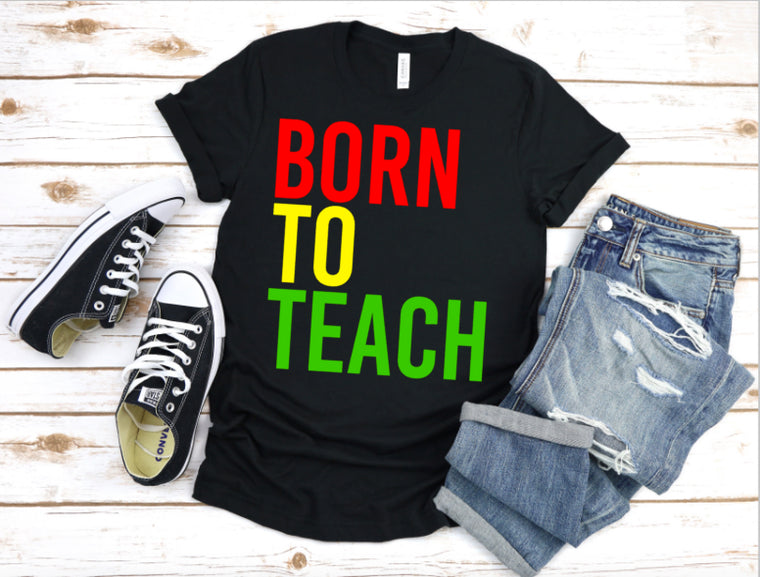 Born to Teach Exclusive (black tee)