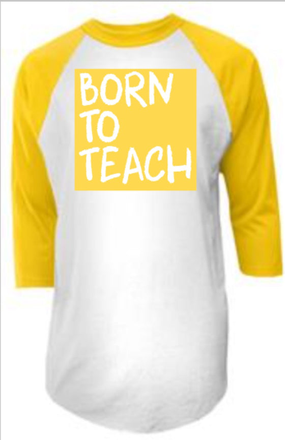 Cray Born to Teach (YELLOW)