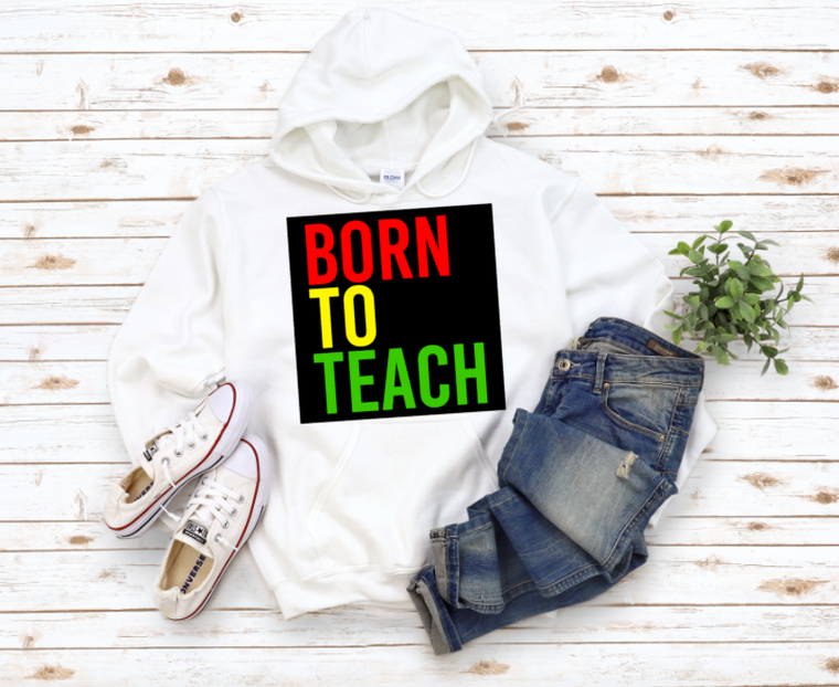 Born to Teach Exclusive (white hoodie)