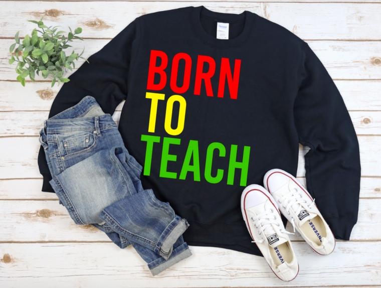 Born to Teach Exclusive (black sweatshirt)