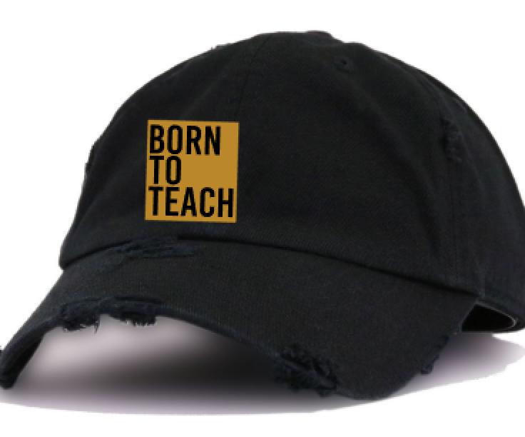 Born To Teach BLACK OUT hat