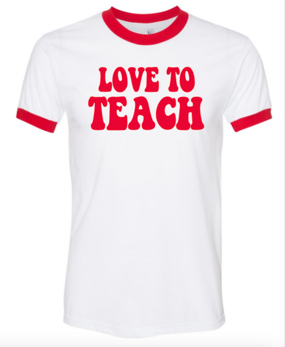 Love To Teach ( white ringer tee)