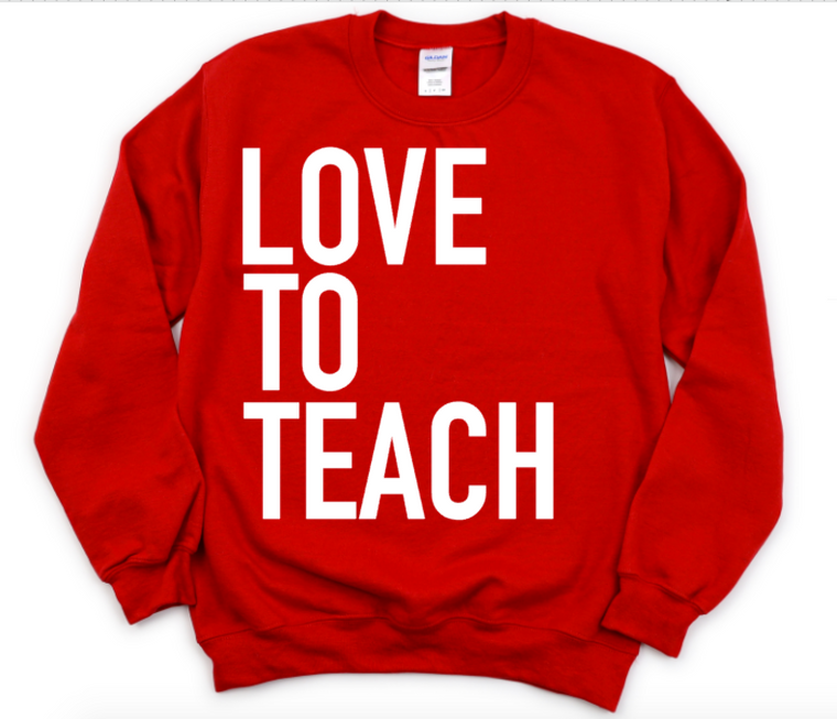 Love to Teach (red sweatshirt)