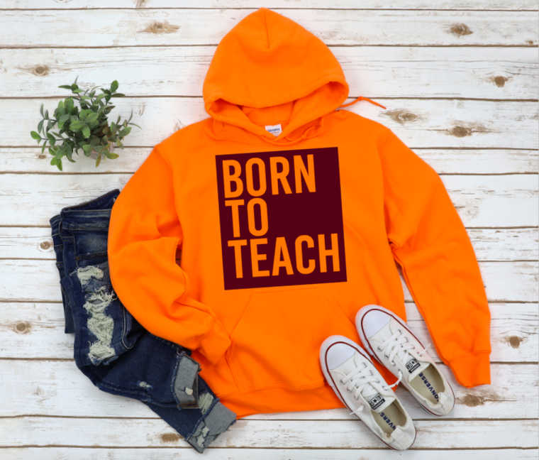 Born to Teach hoodie (orange)