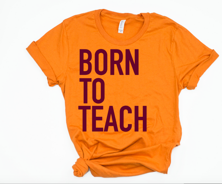 Born to Teach (orange)