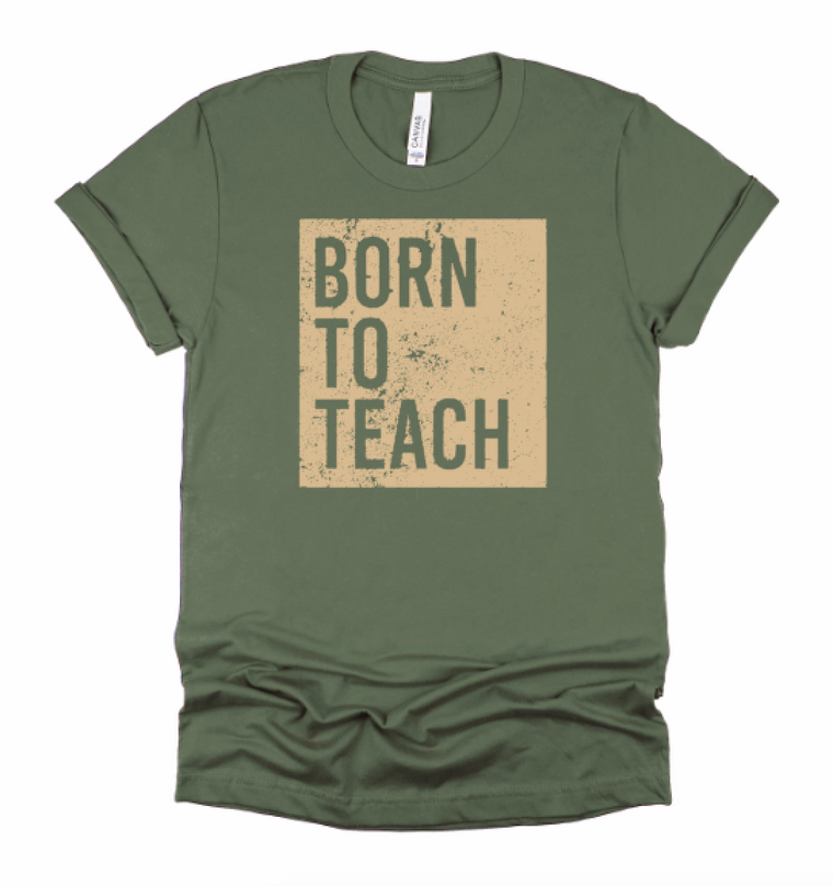 Born To Teach Green tee (Teacher Strong)