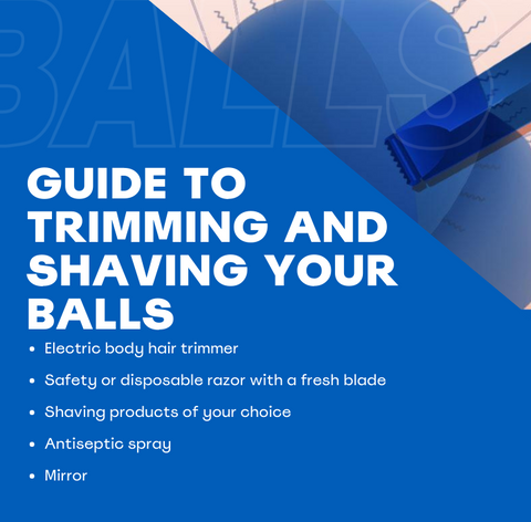 Guide to Trimming & Shaving Your Balls