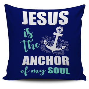 Jesus Is The Anchor Pillowcase