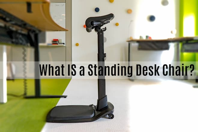 What IS a Standing Desk Chair?