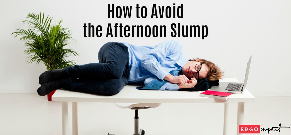 How to Avoid the Afternoon Slump