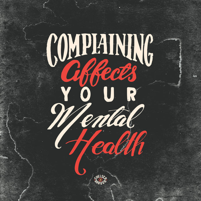 Complaining Affects Your Mental Health