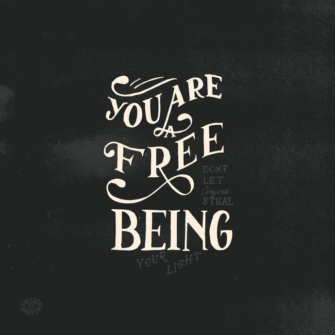 You Are A Free Being
