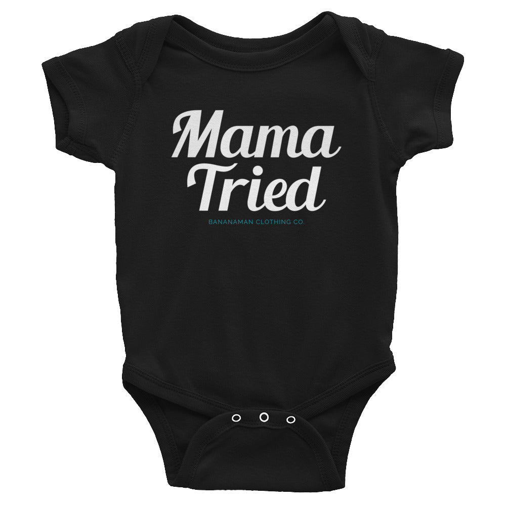 Mama Tried - Infant Bodysuit
