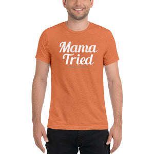 Mama Tried - Bella + Canvas Short sleeve t-shirt