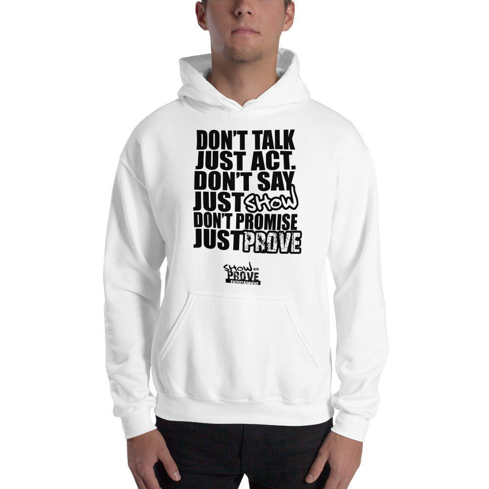 Don't Talk Just Act - Unisex Hoodie