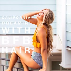 California Dreamin' with BFB Hair