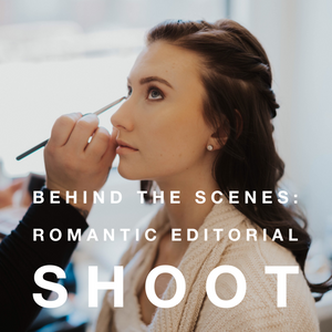 Behind the Scenes: Romantic Editorial Shoot